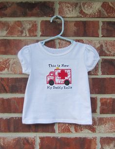 This is how my EMT or Paramedic Daddy Rolls T-Shirt or Onesie on Etsy, $20.00
