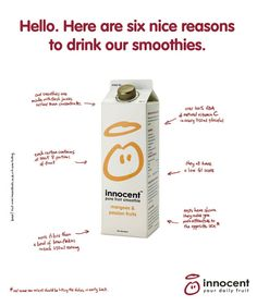 """Here are six nice reasons to drink our smoothies"""" Reason """"more attractive to opposite sex"""" read disclaimer. Innocent Drinks, Fruit Smoothies, Print Ads, Fun Projects, Healthy Recipes, Healthy Food, Feel Good, Advertising, Personal Care"""
