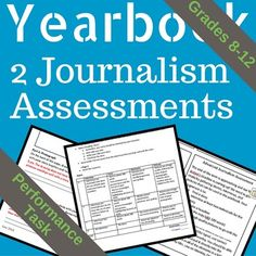 Get two Yearbook Journalism Tests for the price of one! This download comes with a basic Journalism test and an advanced journalism test. Both are performance assessments and require students to collect interviews, write stories, create headlines, and use pictures.They come with a key and rubric, respectively.Want the full unit?