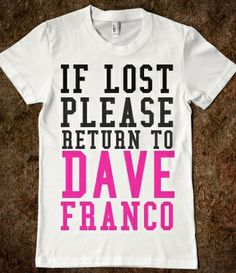 If Lost Please Return To Dave Franco from Glamfoxx Shirts