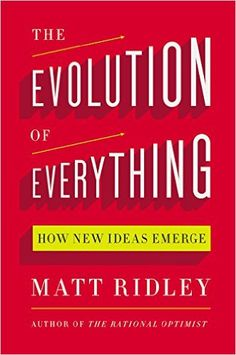 Matt Ridley offers a lot to think about in his controversial book, The Evolution of Everything, and much to disagree with and rebut.
