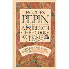 Jacques Pepin: A French Chef Cooks at Home (A Fireside book) - Cheftalk.com cookbook review