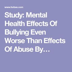 Study: Mental Health Effects Of Bullying Even Worse Than Effects Of Abuse By…