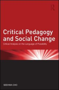 Critical Pedagogy and Social Change: Critical Analysis on the Language of Possibility (Paperback) - Routledge