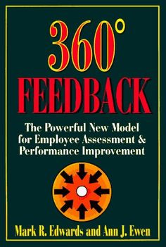 360 Degree Feedback : The Powerful New Model for Employee Assessment & Performance Improvement by Mark R. Edwards, http://www.amazon.com/dp/0814403263/ref=cm_sw_r_pi_dp_Mij-pb17G25VQ