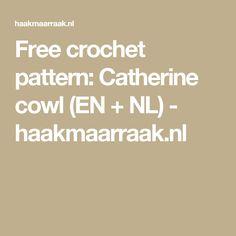 Free crochet pattern: Catherine cowl (EN + NL) - haakmaarraak.nl