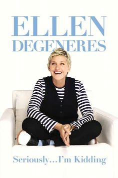 """Seriously... I'm Kidding"" by Ellen Degeneres"