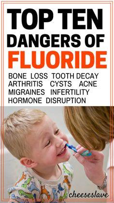 Fluoride Dangers: Top 10 Dangers of Fluoride