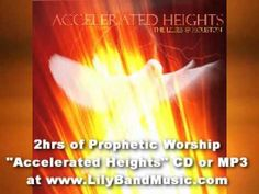 """Accelerated Heights"" - Spontaneous Prophetic Worship - Lily Band Psalmist"