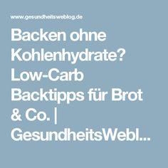Backen ohne Kohlenhydrate? Low-Carb Backtipps für Brot & Co. | GesundheitsWeblog.de