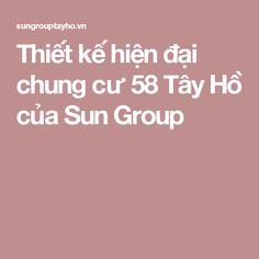 Thiết kế hiện đại chung cư 58 Tây Hồ của Sun Group