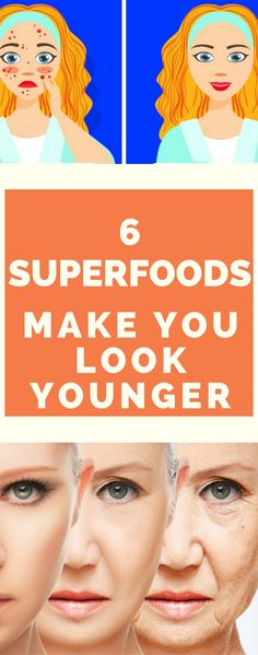 6 Superfoods That Will Make You Look Younger.!!