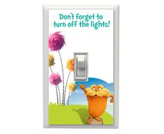 Seuss The Lorax light switch cover print Dr Seuss, Free Printable Cards, Free Printables, The Lorax, Classroom Crafts, Recycled Art, Projects For Kids, Project Ideas, Photo Canvas