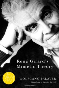 René Girard's Mimetic Theory (Studies in Violence, Mimesis, & Culture) by Wolfgang Palaver +