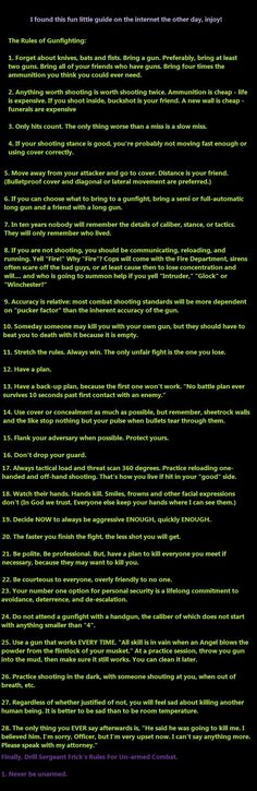 Gunfight Rules To Live By. Haha #21 truth