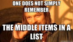 serial positioning effect meme. We remember the first and last words in a list much better than the middle items.