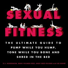 It�s time to work out, but your partner wants to be intimate. SEXUAL FITNESS is the simple solution to this wonderful dilemma. Make your bedroom your gym and your partner your dumbbell. Most sex books are just description manuals or photo...