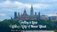 Falling in Love With a City I Never Liked | Parenting from the Heart #moving #lifelessons #homeawayfromhome