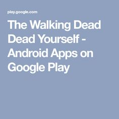 The Walking Dead Dead Yourself - Android Apps on Google Play