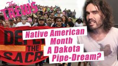 Native American month? A Dakota pipe-dream? Russell Brand The Trews (E375)