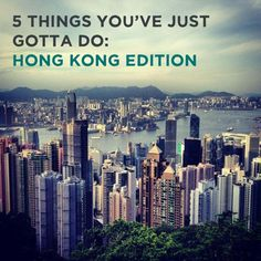 """Top 5 things to do in Hong Kong.""  I hope to be able to visit Hongkong and other Asian cities one day :-)."