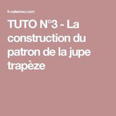 TUTO N°3 - La construction du patron de la jupe trapèze