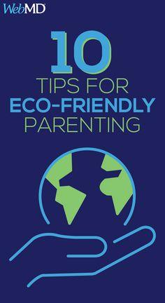 Looking for earth-friendly parenting suggestions? Use these 10 ideas to create a greener environment for your baby.