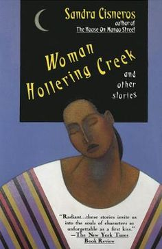 Woman Hollering Creek by Sandra Cisneros, Click to Start Reading eBook, NOW AVAILABLE IN EBOOK FOR THE FIRST TIME A collection of stories, whose characters give voice to the