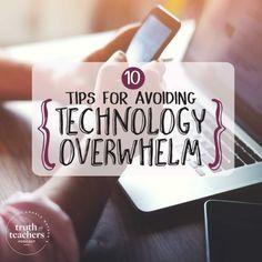 10 tips for teachers to avoid technology overwhelm