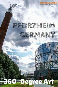 Marvel at the 360-Degree Art at the Gasometer Pforzheim, Germany| Traveldudes Social Travel Community || Traveldudes Social Travel Community: ||