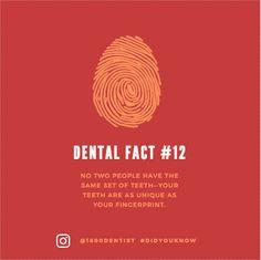 A dental did you know: we're all unique! 1800dentist.com More