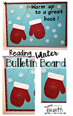 Reading Bulletin Board with winter theme. Mittens are simply made out of felt.