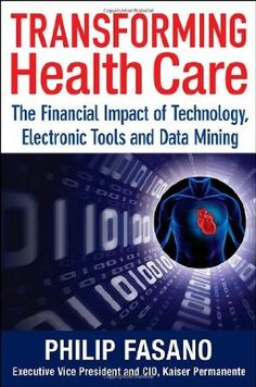Transforming Health Care: The Financial Impact of Technology, Electronic Tools and Data Mining (Wiley Finance):Amazon:Books