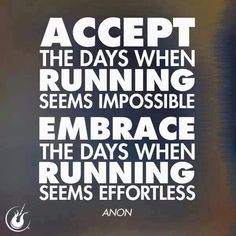 ACCEPT THE DAYS WHEN RUNNING SEEMS IMPOSSIBLE, EMBRACE THE DAYS WHEN RUNNING SEEMS EFFORTLESS. http://www.ilikerunning.com #running #quote #motivation