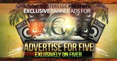 scottyrox: advertise your banner through Sound Masters LLC for $5, on fiverr.com