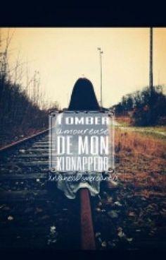 Tomber amoureuse de mon kidnappeur? -- by Vanessa Domerçant [Wattpad Story - ongoing] -- http://www.wattpad.com/story/11817510-tomber-amoureuse-de-mon-kidnappeur