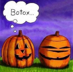 Halloween QUOTATION – Image : Quotes about Halloween – Description Halloween Humor: Botox Pumpkins Sharing is Caring – Hey can you Share this Quote ! Halloween Humor, Fall Halloween, Happy Halloween, Halloween Cartoons, Halloween Pumpkins, Halloween Ideas, Halloween Stuff, Haunted Halloween, Halloween Images