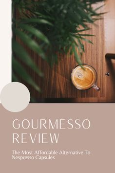 If you have a Nespresso machine and want to find a cheaper alternative to fuel your morning caffeine habit, Gourmesso is the best option for you.