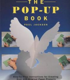 The Pop-Up Book: Step-By-Step Instructions For Creating Over 100 Original Paper Projects PDF