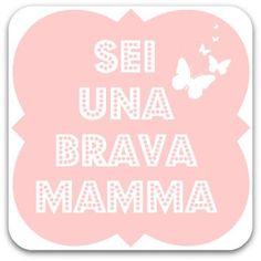 Sei una brava mamma!  Mommy quote #tabataformommy