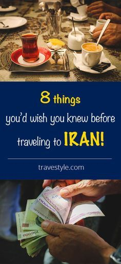 8 things you'd wish you knew before traveling to IRAN! | Travestyle