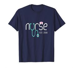 Check this New Nurse Est 2018 T-shirt Nursing School Graduation Gifts-Awarplus . Hight quality products with perfect design is available in a spectrum of colors and sizes, and many different types of shirts! Nursing Schools Near Me, Online Nursing Schools, Nursing School Graduation Gifts, Graduate School, Nursing School Shirts, Graduation Ideas, Nursing Shirt, Nursing School Scholarships, Nursing Career
