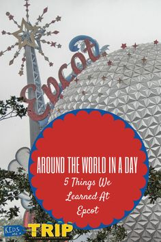 Around the World in a Day: Epcot is a one stop shop! from Kids Are A Trip