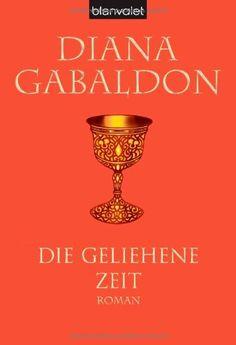 Die geliehene Zeit: Roman: Amazon.de: Diana Gabaldon, Sonja Schuhmacher, Rita Seuß, Barbara Steckhan: Bücher