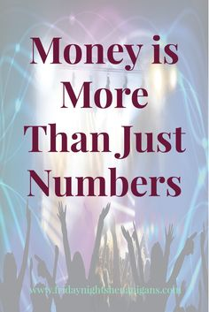 New post:Money is More Than Just Numbers http://www.fridaynightshenanigans.com/money-just-numbers/ #money