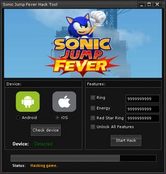 Sonic Jump Fever Hack Tool (Android/iOS)   Sonic Jump Fever Hack Tool(Android/iOS)  We want to present you an amazing tool calledSonic Jump Fever Hack Tool.With ourSonic Jump FeverTraineryou canget unlimited Ring Energy Red Star Ring and Unlock all Features.Our soft works on allAndroidand iOS devices. It does not require any jailbreak or root. OurSonic Jump FeverCheatis very easy to use. Just Connect your device select the device check the options you want to add click on the buttonHack…