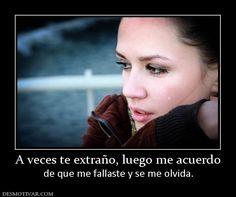 A+veces+te+extraño,+luego+me+acuerdo+de+que+me+fallaste+y+se+me+olvida.