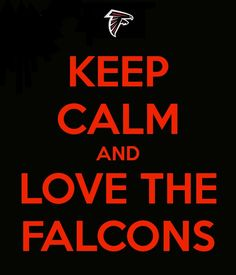 Keep Calm and Love the Falcons