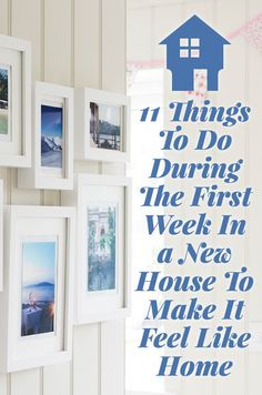 11 Ways To Make Your New House Feel Like a Home In the First Week   Moving into a new house is exciting – but can be daunting (not to mention disruptive). Make time for these little touches and you'll soon feel settled in your new pad.
