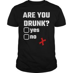 Are You Drunk T Shirts, Hoodies. Check price ==► https://www.sunfrog.com/Drinking/Are-You-Drunk-Black-Guys.html?41382